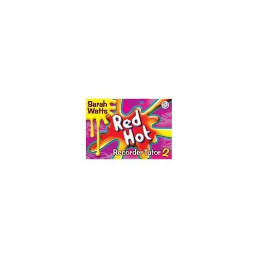 Watts: Red Hot Recorder Tutor 2 (Descant) Pupil's Book & CD by Sarah Watts (1-May-2010) Sheet music
