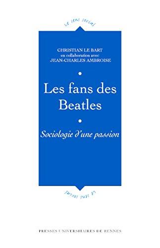 Les fans des Beatles: Sociologie d'une passion