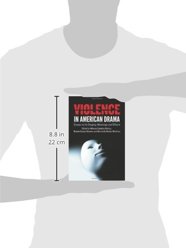 Violence in American Drama: Essays on Its Staging, Meanings and Effects