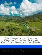the-unauthorized-guide-to-carnival-cruise-line-ports-of-call-kona-kauai-and-hilo-hawaii