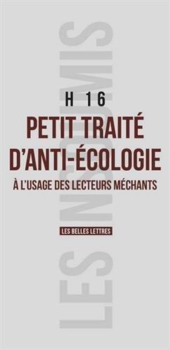 Petit traité d'anti-écologie: à l'usage des lecteurs méchants