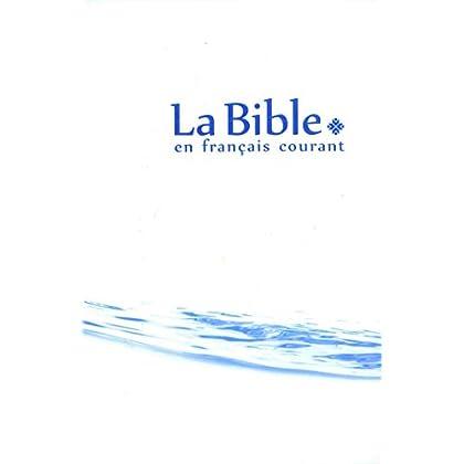 La Bible en français courant sans notes, sans les livres deutérocanoniques (BIBLIO)