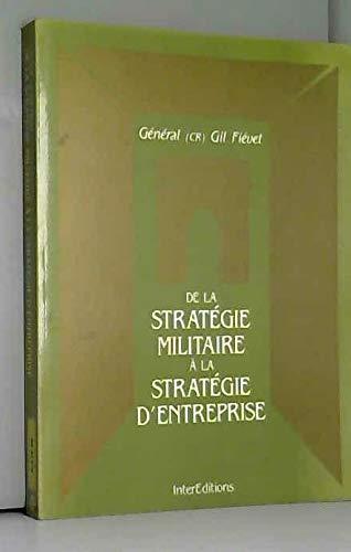 De la stratégie militaire à la stratégie d'entreprise par Gil Fiévet