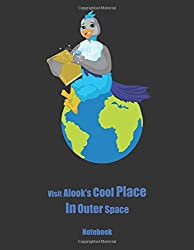 Visit Alook's Cool Place In Outer Space: (120 Page Lined Notebook With Illustrations, 8.5 x 11 ; 21.6 x 27.9, Large Notebook)