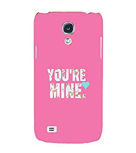 FIOBS pink back ground you are mine floral design Designer Back Case Cover for Samsung Galaxy S4 I9500 :: Samsung I9500 Galaxy S4 :: Samsung I9505 Galaxy S4 :: Samsung Galaxy S4 Value Edition I9515 I9505G