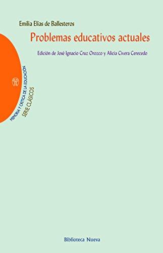 PROBLEMAS EDUCATIVOS ACTUALES (Memoria y Crítica de la Educación) por Emilia Elías de Ballesteros