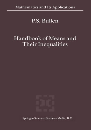 Handbook of Means and Their Inequalities (Mathematics and Its Applications) by P.S. Bullen (2010-12-05)