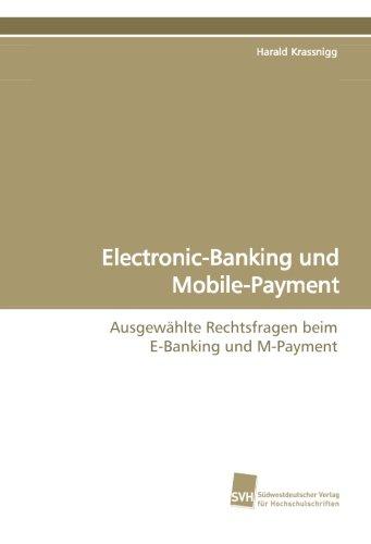 Electronic-Banking und Mobile-Payment: Ausgewählte Rechtsfragen beim E-Banking und M-Payment