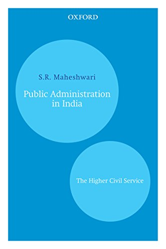 Public Administration in India: The Higher Civil Service (Oxford India Paperbacks) (English Edition) Sr Oxford