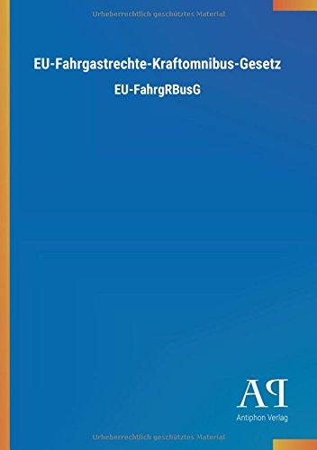 EU-Fahrgastrechte-Kraftomnibus-Gesetz: EU-FahrgRBusG