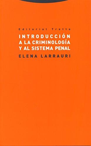 Introducción a la criminología y al sistema penal (Estructuras y procesos. Derecho) por Elena Larrauri Pijoan