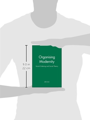 Organising Modernity: Social Ordering and Social Theory: Social Order and Social Theory (Sociological Review Monograph)