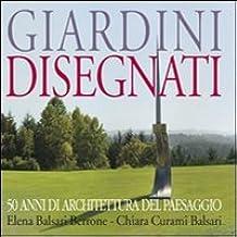 Giardini disegnati. 50 anni di architettura del paesaggio. Ediz. italiana e inglese