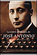La corte literaria de José Antonio: La primera generación cultural de la Falange (Contrastes) por Mónica Carbajosa