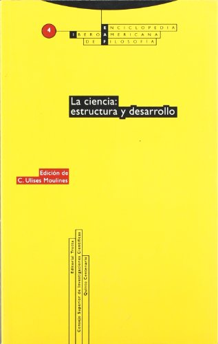 La ciencia: estructura y desarrollo: Vol. 04 (Enciclopedia Iberoamericana de Filosofía)