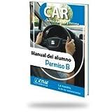 Manual Car. Manual Del Alumno: Permiso B