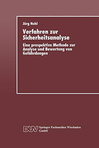 Verfahren zur Sicherheitsanalyse: Eine Prospektive Methode Zur Analyse Und Bewertung Von Gefahrdungen (German Edition)