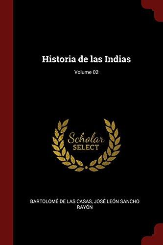 Descargar Libro Historia de las Indias Volume 02 de Bartolomé de las Casas