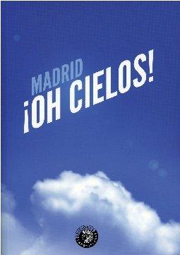 Descargar Libro Madrid Oh Cielos (Exposiciones) de Luis Pereira
