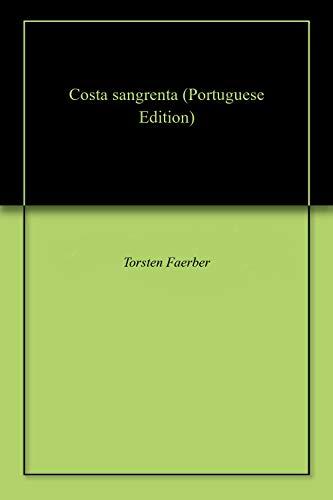 Costa sangrenta (Portuguese Edition) por Torsten  Faerber