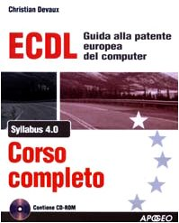 ECDL Syllabus 4.0. Corso completo. Con CD-ROM por Christian Devaux