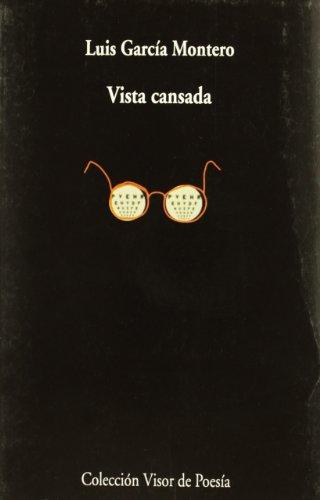 Vista Cansada (Visor de Poesía) por Luis García Montero