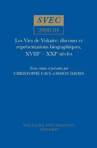 Les Vies de Voltaire : discours et représentations biographiques, XVIIIe-XXIe siècles
