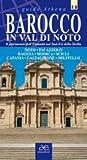Baroque du Val de Noto. Le patrimoine de l'humanité dans le sud-est de la Sicile