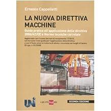 La nuova direttiva macchine. Guida pratica all'applicazione della direttiva 2006/42/CE e norme tecniche correlate