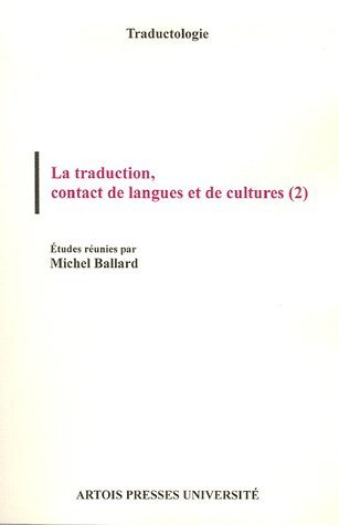 La traduction, contact de langues et de cultures : Tome 2