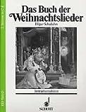 Cover of: Das Buch der Weihnachtslieder: Instrumentalsätze. variable Besetzungsmöglichkeiten. 2. Stimme in C (Violinschlüssel): Trompete (C), Violine II, Mandoline II, Akkordeon II, Stabspiele, Keyboard. |