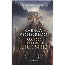 568 d.C. I Longobardi. Il re solo