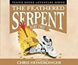 The Feathered Serpent (Tennis Shoes Adventure Series)