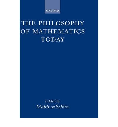 [(The Philosophy of Mathematics Today)] [Author: Matthias Schirn] published on (July, 2003)
