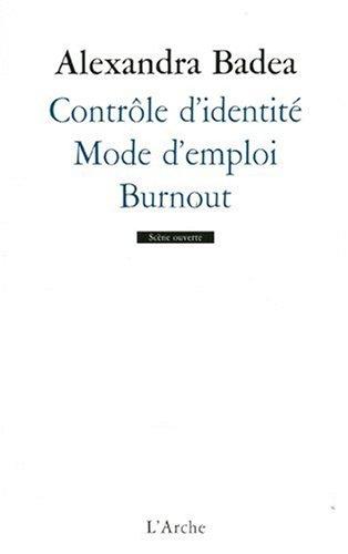 Contrôle d'identité / Mode d'emploi / Burnout par Alexandra Badea