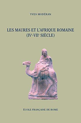 Les Maures et l'Afrique romaine (IVe-VIIesiècle)