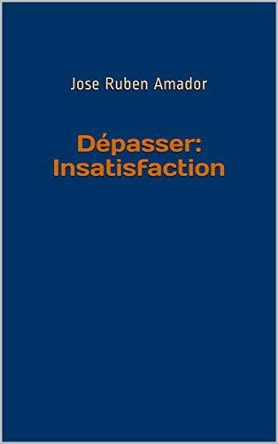 Couverture du livre Dépasser: Insatisfaction
