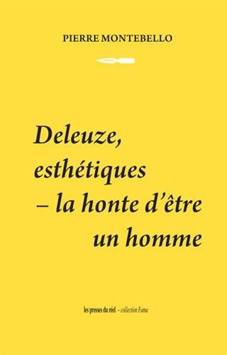 Deleuze, esthétiques : La honte d'être un homme