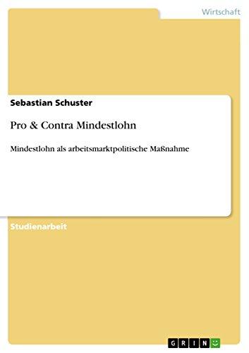 Pro & Contra Mindestlohn: Mindestlohn als arbeitsmarktpolitische Maßnahme -