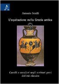 L'equitazione nella Grecia antica: 3 por Antonio Sestili