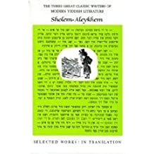 Selected Works of Sholem-Aleykhem: 002 (The Three Great Classic Writers of Modern Yiddish Literature, Vol 2)