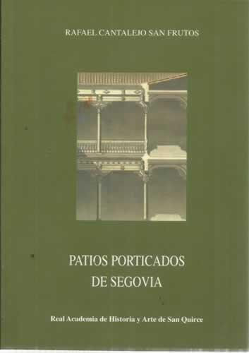 PATIOS PORTICADOS DE SEGOVIA
