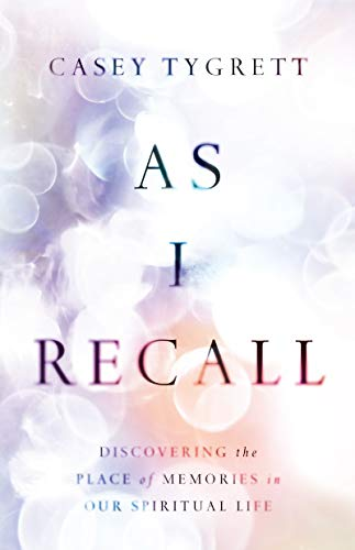 As I Recall: Discovering the Place of Memories in Our Spiritual Life (English Edition)