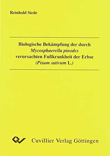 Biologische Bekämpfung der durch Mycosphaerella pinodes verursachten Fußkrankheit der Erbse (Pisum sativum L.)