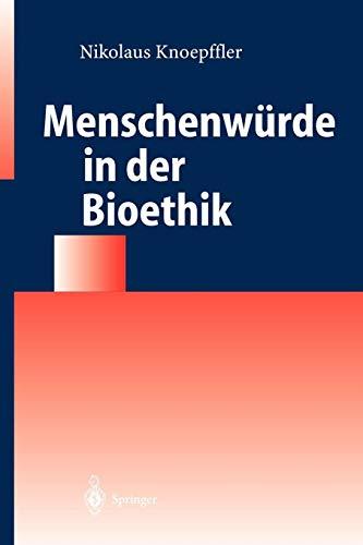Menschenwürde in der Bioethik