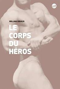 Le corps du héros par William Giraldi