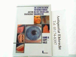 Die genetischen Informationen in der visuellen Diagnostik, Band 6:  Hals - Kopf