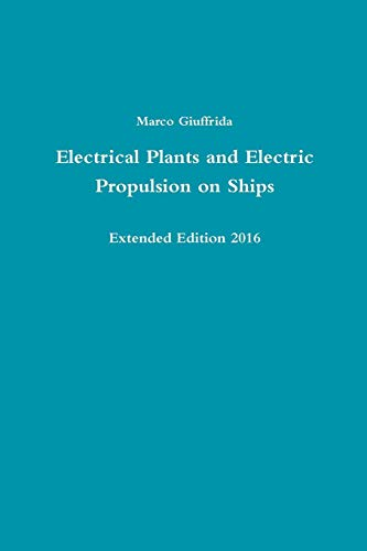 Electrical Plants and Electric Propulsion on Ships - Extended Edition 2016 por Marco Giuffrida