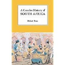 A Concise History of South Africa (Cambridge Concise Histories) by Robert Ross (1999-05-28)
