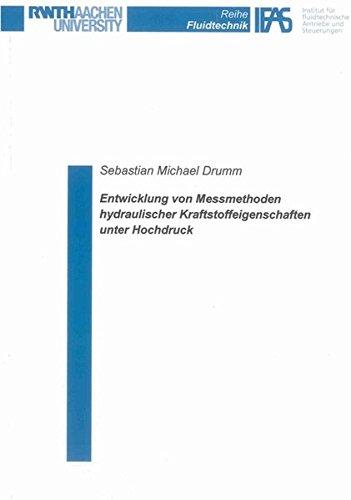 Entwicklung von Messmethoden hydraulischer Kraftstoffeigenschaften unter Hochdruck (Reihe Fluidtechnik)